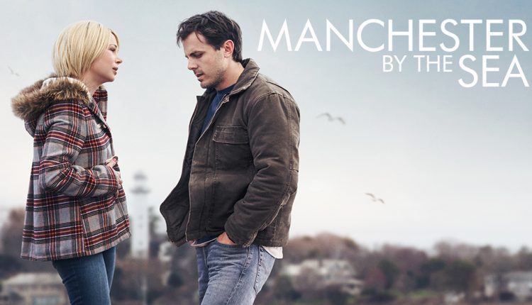 Manchester by the sea  ชีวิตมีบททดสอบที่ยากเสมอ